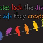 Agencies lack the diversity of the ads they create