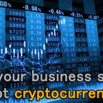 Why your business should accept cryptocurrency