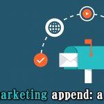 Email marketing append: a primer