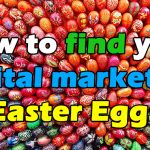 How to find your digital marketing 'Easter Eggs'