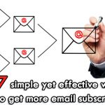 7 simple yet effective ways to get more email subscribers