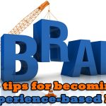 Three tips for becoming an experience-based brand