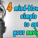 4 mind-blowingly simple steps to optimize your navigation